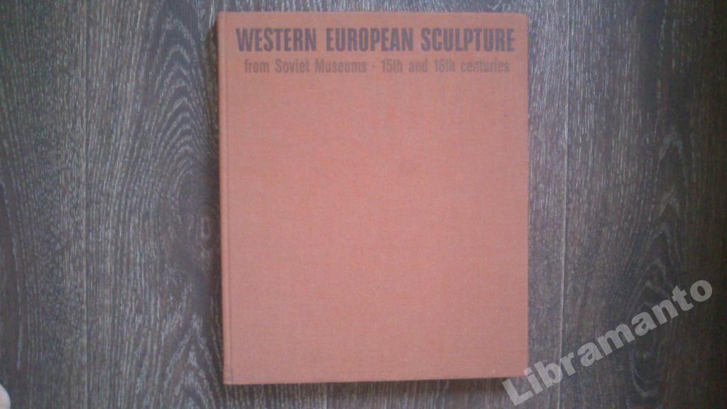 Фото - Western European Sculpture Soviet Museums 15-16th